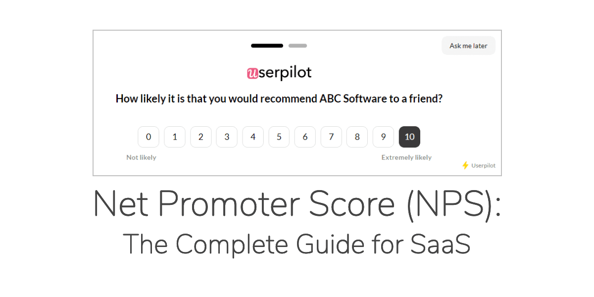 Net Promoter Score (NPS): The Complete Guide for SaaS