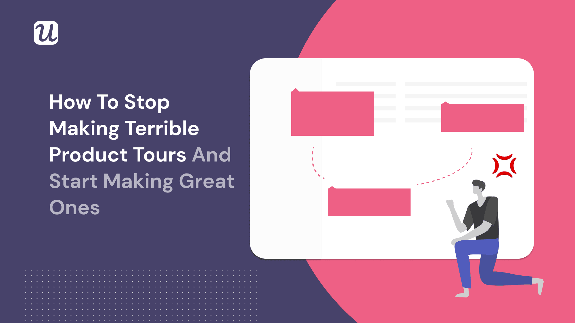 How to Stop Making Terrible Product Tours and Start Making Great Ones