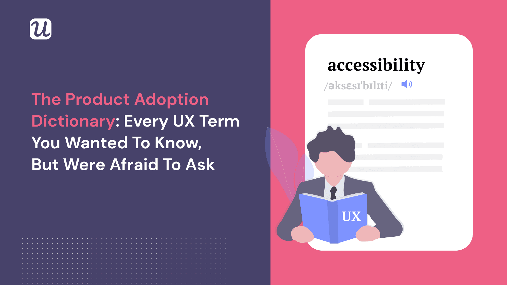 The Product Adoption Dictionary: Every UX Term You Wanted To Know, But Were Afraid To Ask